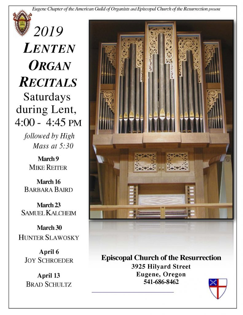 The 2019 Lenten Organ Recitals take place from 4 pm to 4:45 pm every Saturday in Lent.